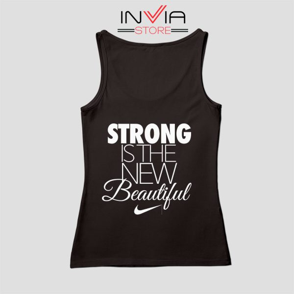 Buy Tank Top Strong Is The New Beautiful Nike Custom Size S-X Black