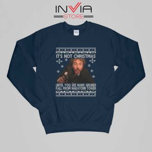Die Hard Its Not Christmas Sweatshirt Buy Sweater Size S-XL Navy