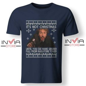 Die Hard Its Not Christmas TShirt Best Tee Shirt Size S-XL Navy