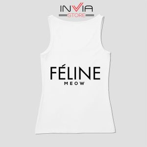 Feline Cat Meow Celine Tank Top Funny Custom Size S-XL White