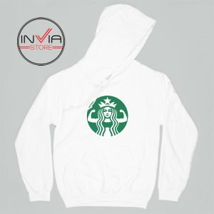 Starbuff She Works Out Starbucks Hoodie Funny Adult Unisex White