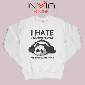 I Hate Morning People Sweatshirt