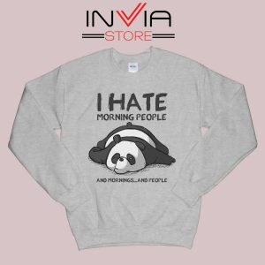 I Hate Morning People Sweatshirt Grey