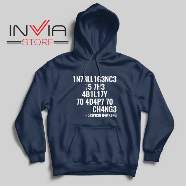 Intelligence is the ability to adapt to change Hoodie Navy