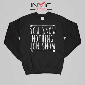 Jon Snow You Know Nothing Sweatshirt