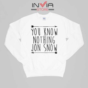 Jon Snow You Know Nothing Sweatshirt White
