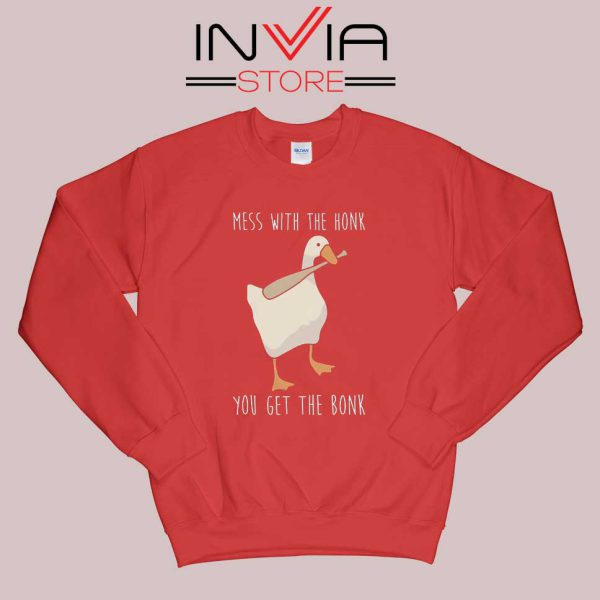 Mess With The Honk Sweatshirt Red