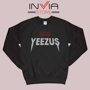 Mrs Yeezus Sweatshirt