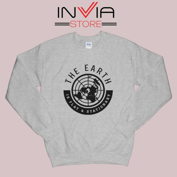 The Earth Is Flat and Stationary Sweatshirt Grey