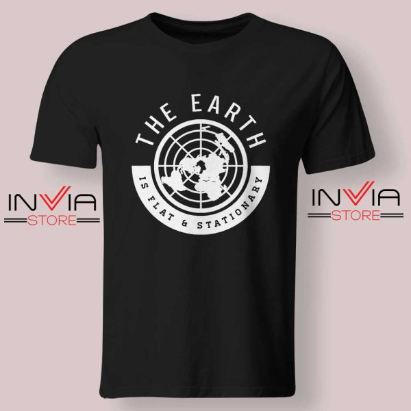 The Earth Is Flat and Stationary Tshirt Black