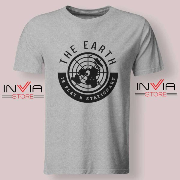 The Earth Is Flat and Stationary Tshirt Grey