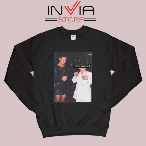 Trust No Bitch Sweatshirt Black