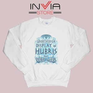 Unorthodox Display of Hubris Sweatshirt White