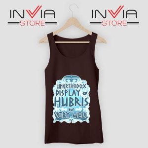 Unorthodox Display of Hubris Tank Top