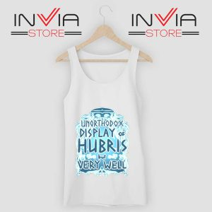 Unorthodox Display of Hubris Tank Top White