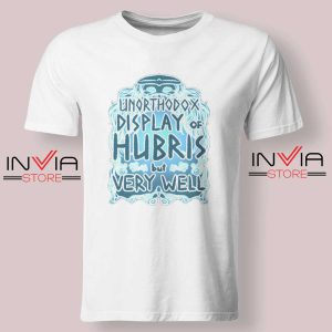 Unorthodox Display of Hubris Tshirt White