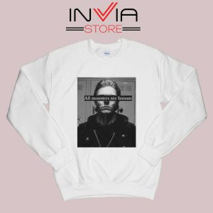 All Monster Are Human Sweatshirt White