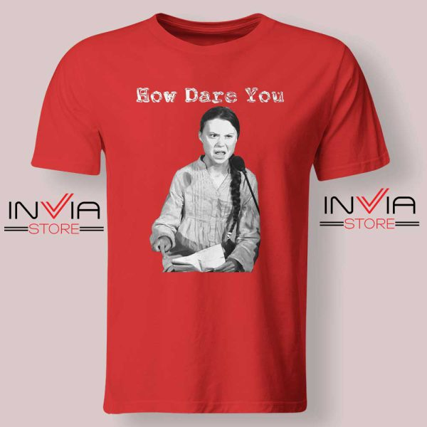 Greta Thunberg How Dare You Tshirt Red