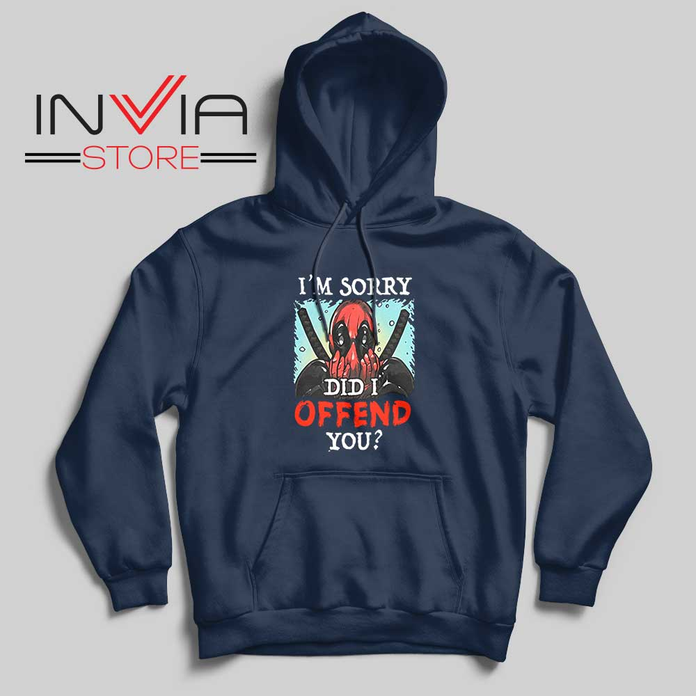 Im Sorry Did I Offend You Hoodie Navy