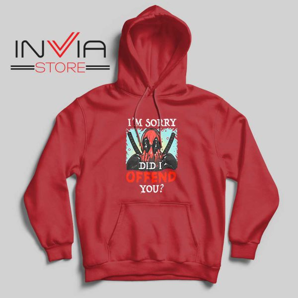 Im Sorry Did I Offend You Hoodie Red