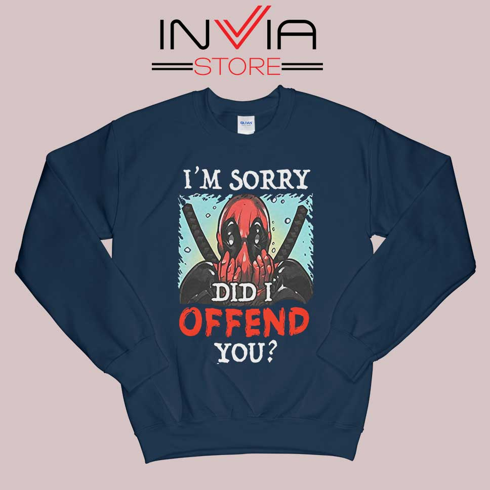 Im Sorry Did I Offend You Sweatshirt Navy