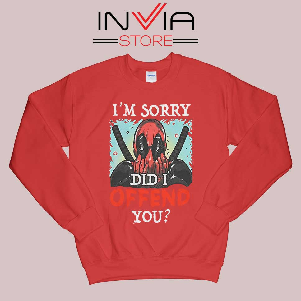 Im Sorry Did I Offend You Sweatshirt Red