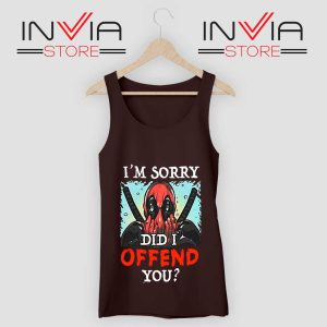 Im Sorry Did I Offend You Tank Top