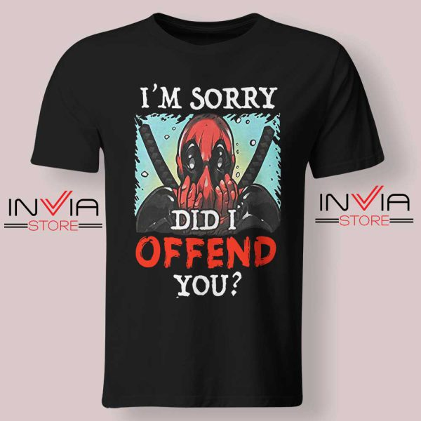 Im Sorry Did I Offend You Tshirt