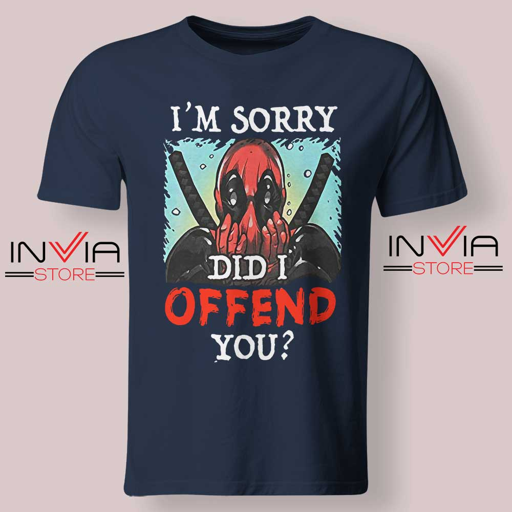 Im Sorry Did I Offend You Tshirt Navy