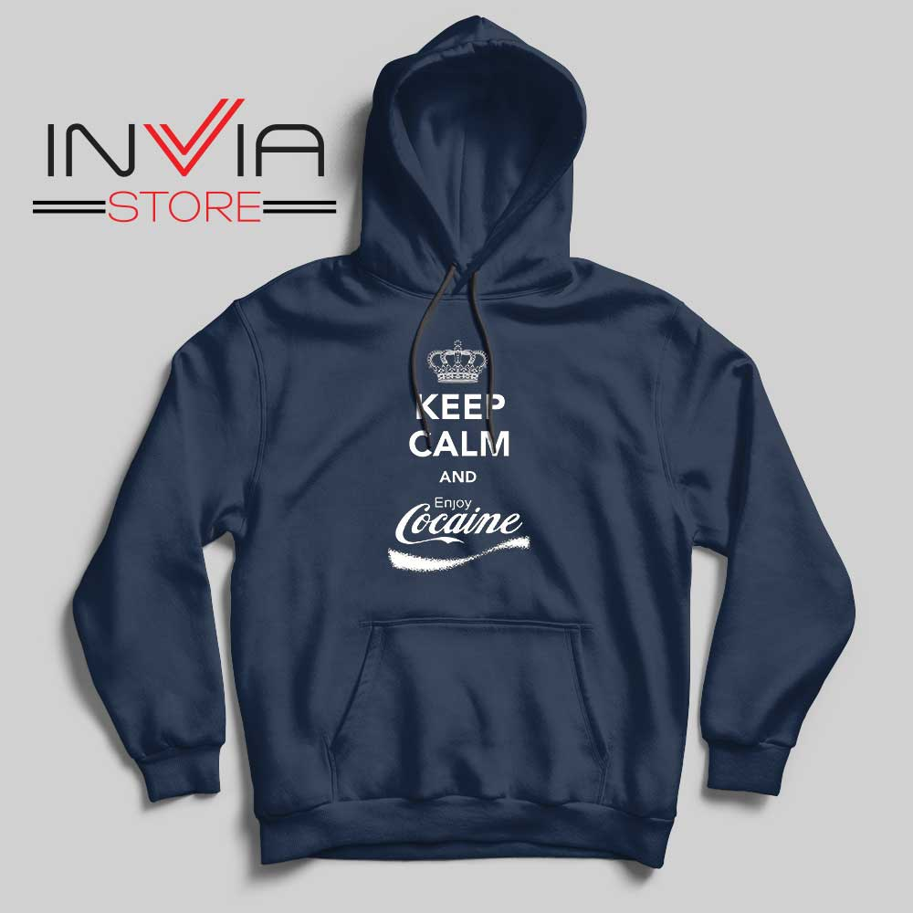 Keep Calm Enjoy Cocaine Hoodie Navy