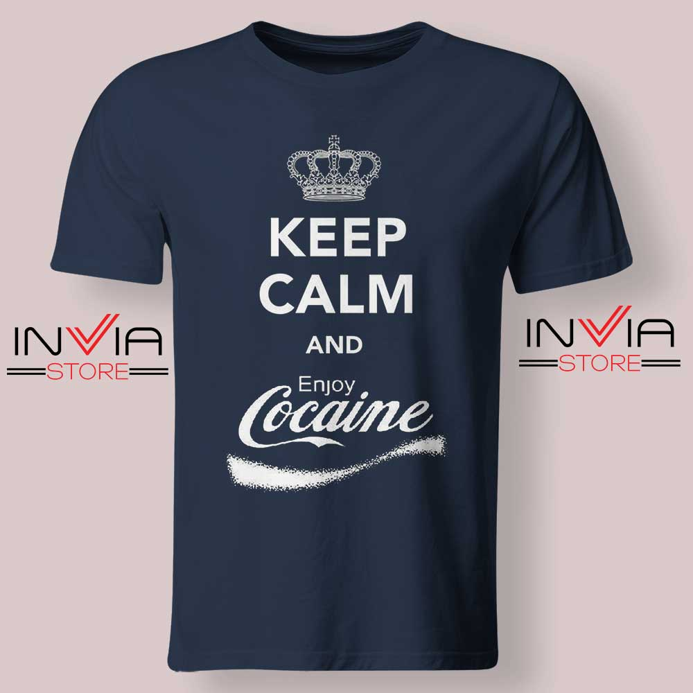 Keep Calm Enjoy Cocaine Tshirt Navy
