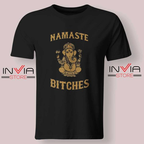 Namaste Bitches Tshirt