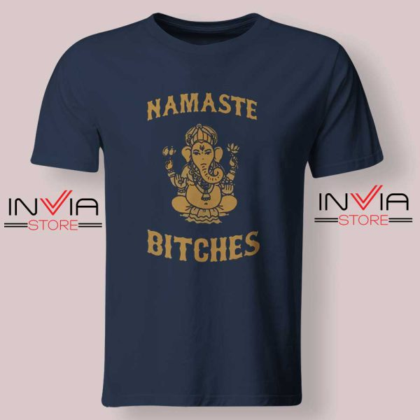 Namaste Bitches Tshirt Navy