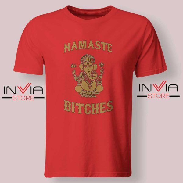 Namaste Bitches Tshirt Red