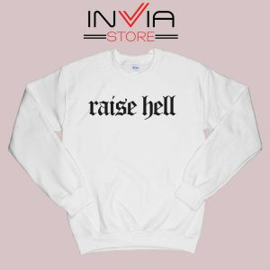 Raise Hell Sweatshirt White