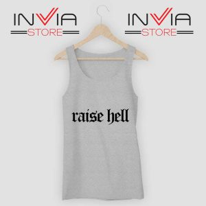 Raise Hell Tank Top