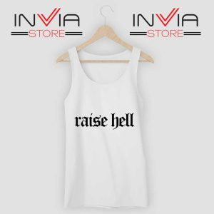 Raise Hell Tank Top White