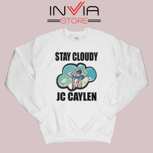 Stay Cloudy Jc Caylen Sweatshirt