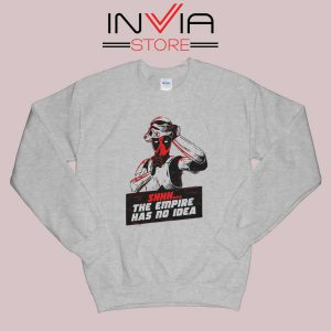The Empire Has No Idea Sweatshirt Grey