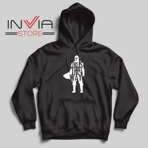This Is The Way Quotes Hoodie Black