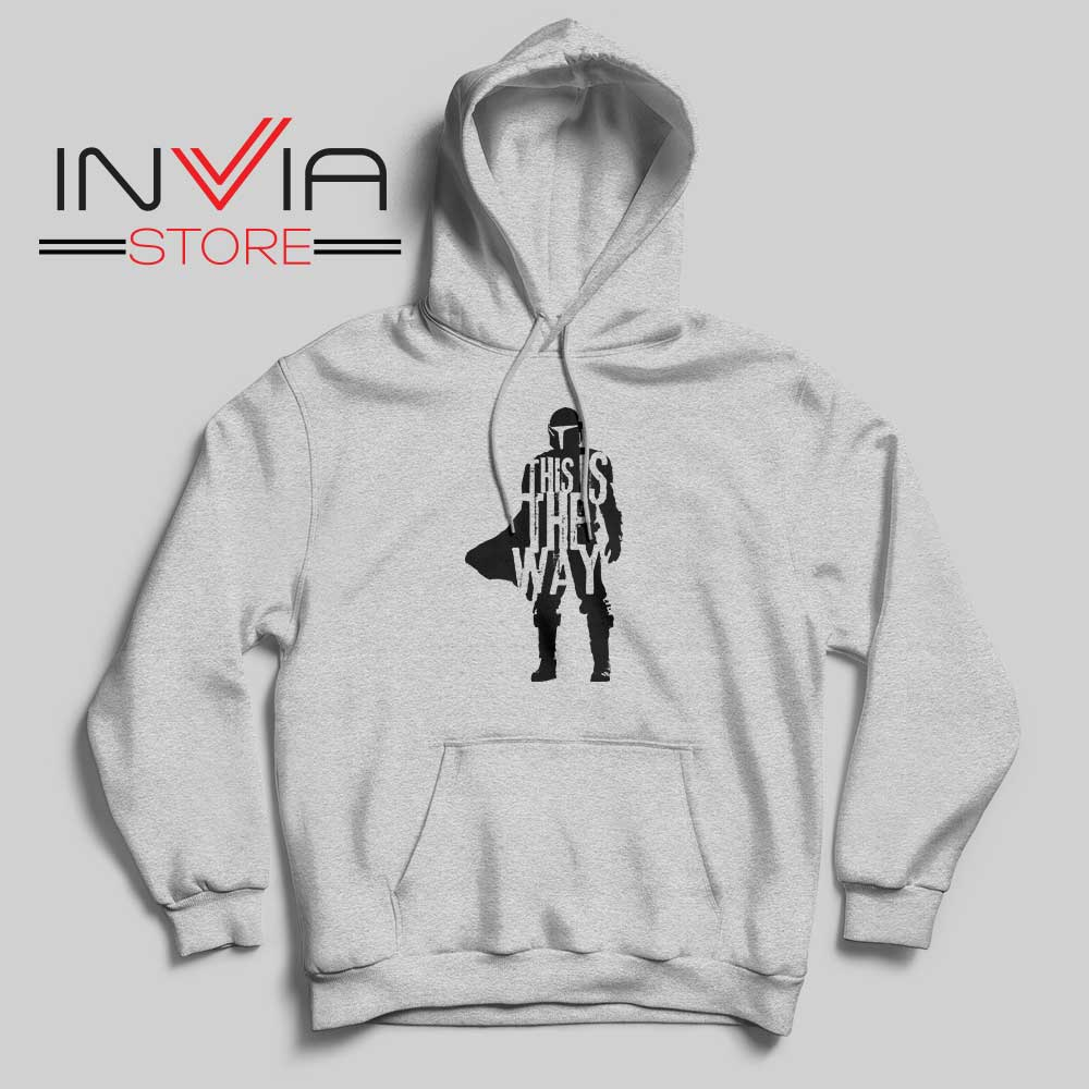 This Is The Way Quotes Hoodie Grey