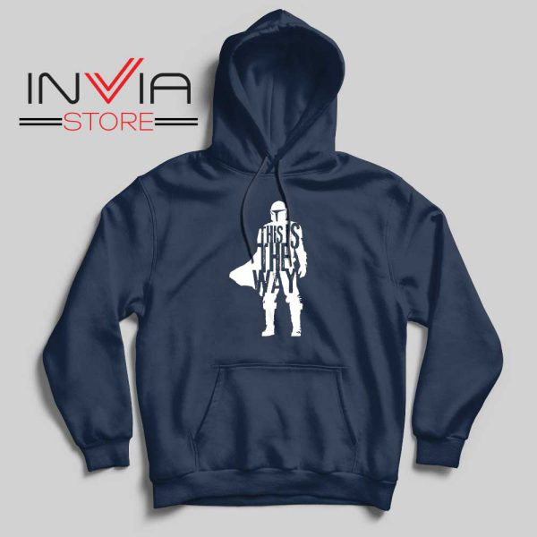 This Is The Way Quotes Hoodie Navy