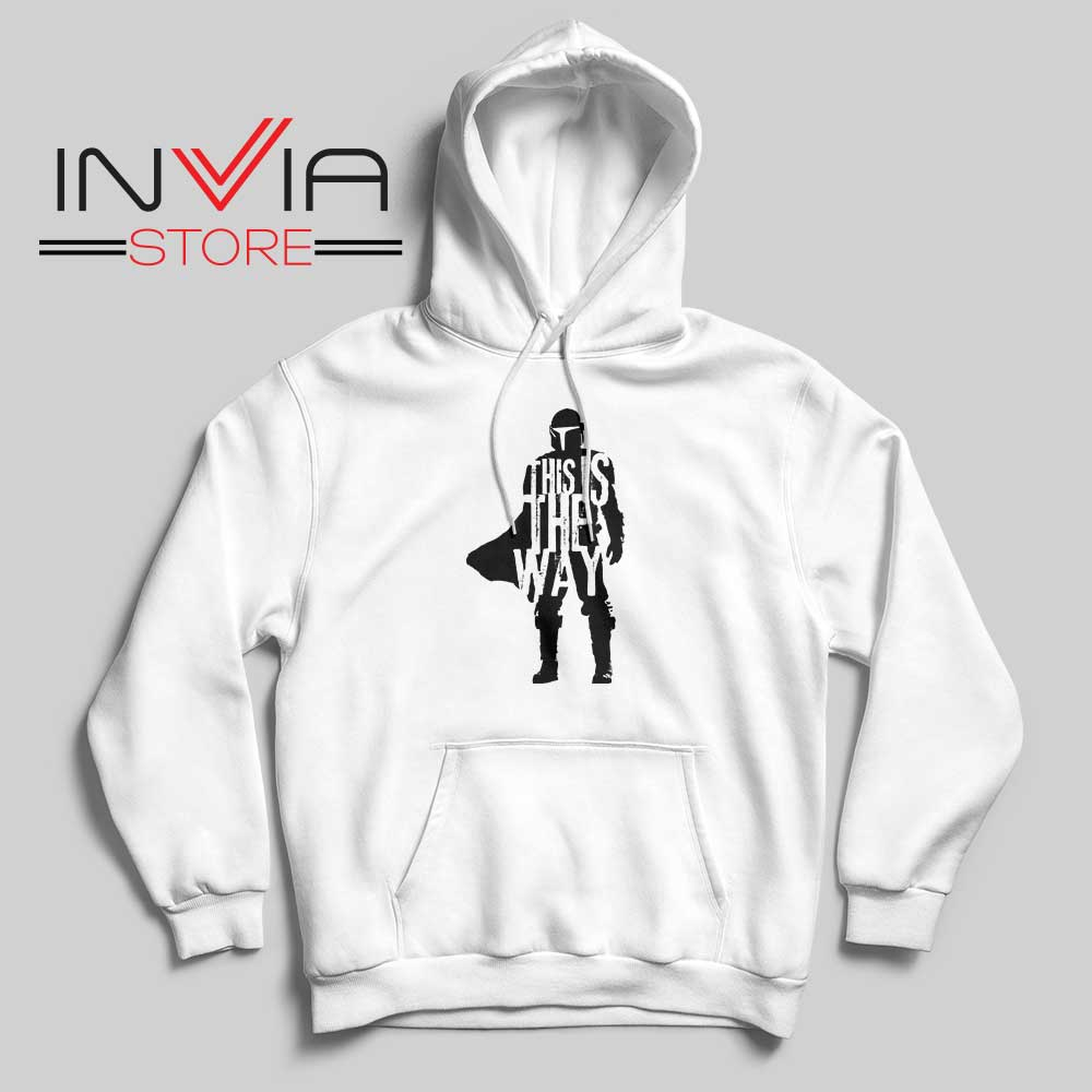 This Is The Way Quotes Hoodie