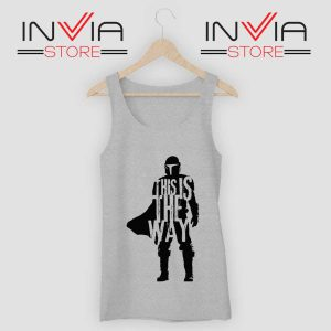 This Is The Way Quotes Tank Top Grey