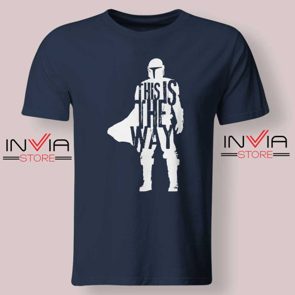 This Is The Way Quotes Tshirt Navy