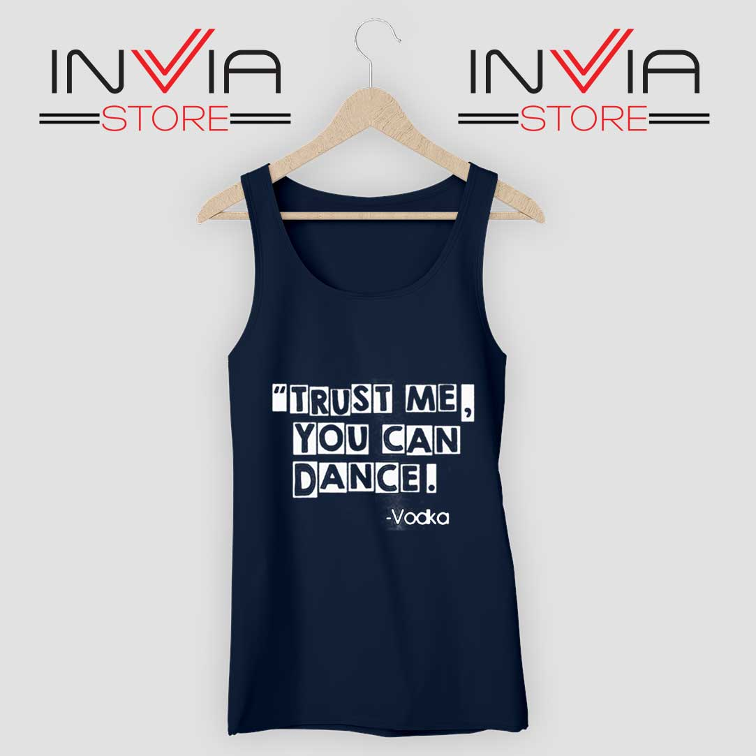 Trust Me You Can Dance Tank Top Navy