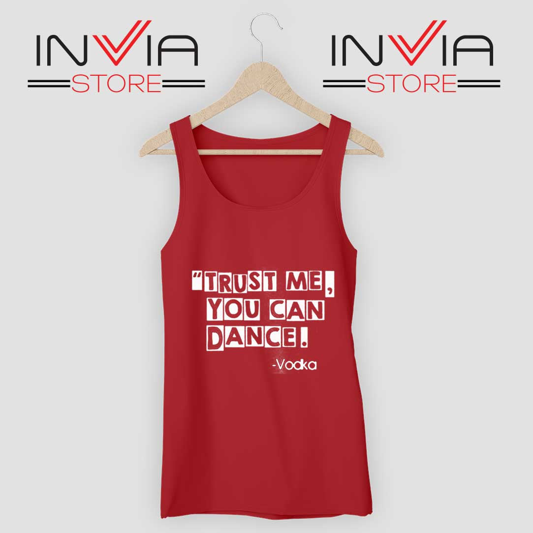 Trust Me You Can Dance Tank Top Red