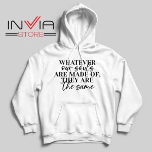Whatever Our Souls Are Made Of Hoodie