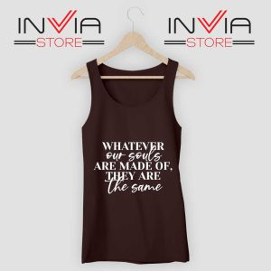 Whatever Our Souls Are Made Of Tank Top Black