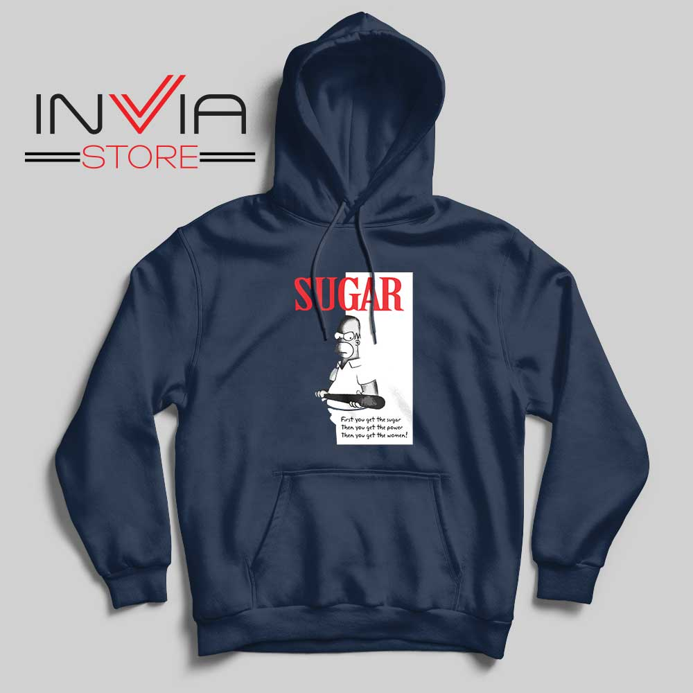 First You Get The Sugar Navy Hoodie
